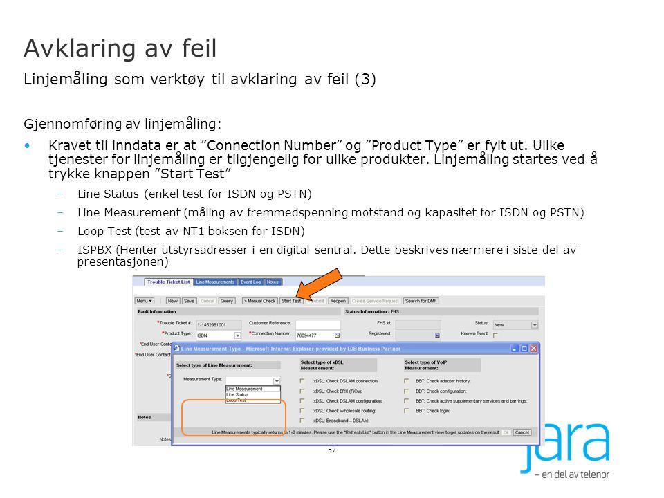 """Avklaring av feil Linjemåling som verktøy til avklaring av feil (3) Gjennomføring av linjemåling: Kravet til inndata er at """"Connection Number"""" og """"Pro"""