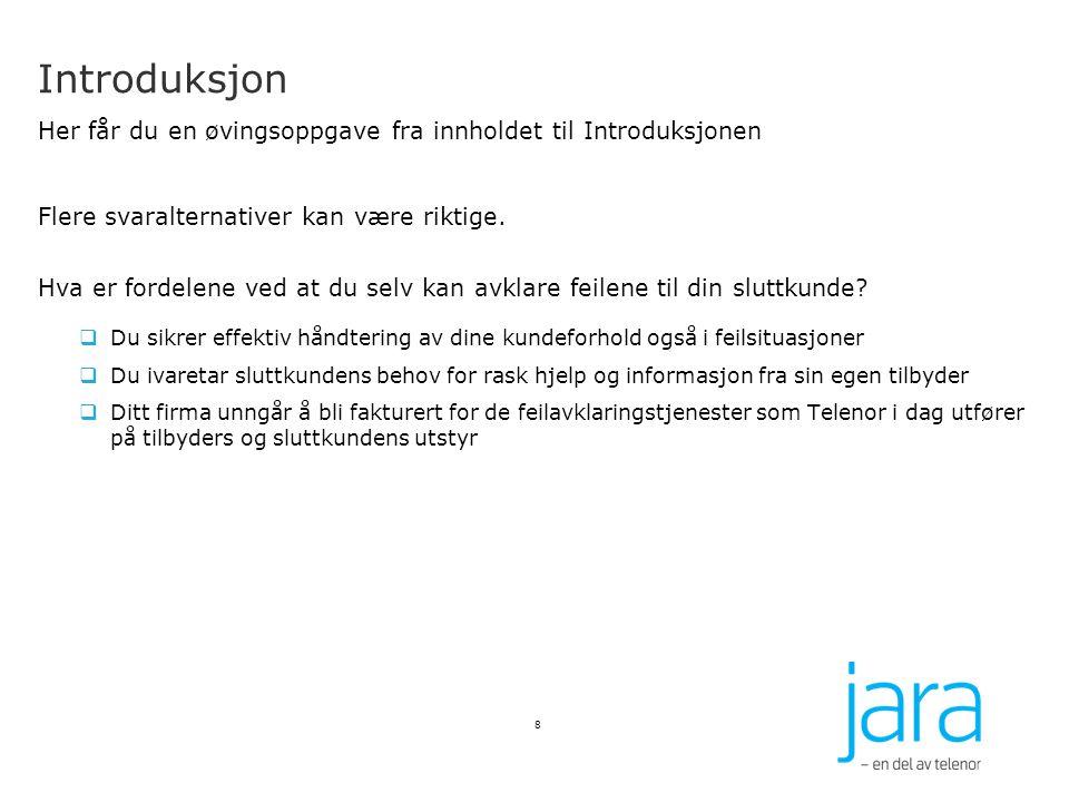Avklaring av feil Tester for Jara xDSL produkter xDSL: Sjekk konfigurasjon Denne testen sjekker om konfigurasjon på DSLAM stemmer overens med interne kundebaser i Telenor (NITRA).