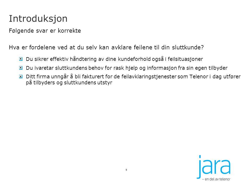 Avklaring av feil Tester for Jara xDSL produkter xDSL: Sjekk videresalgsruting Denne testen sjekker hvor sambandet er rutet igjennom nettet (IP-wholesale (T.net), wholesale (Nordicom) eller operatøraksess).