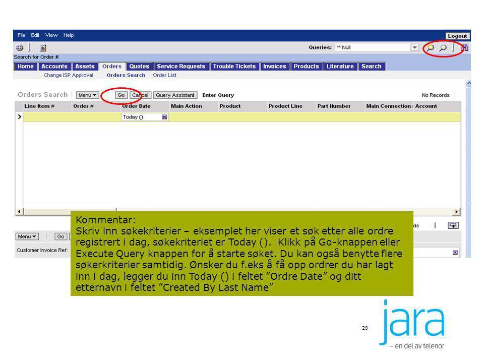 28 Kommentar: Skriv inn søkekriterier – eksemplet her viser et søk etter alle ordre registrert i dag, søkekriteriet er Today (). Klikk på Go-knappen e