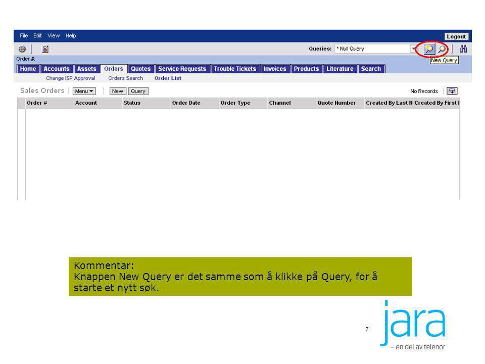 28 Kommentar: Skriv inn søkekriterier – eksemplet her viser et søk etter alle ordre registrert i dag, søkekriteriet er Today ().
