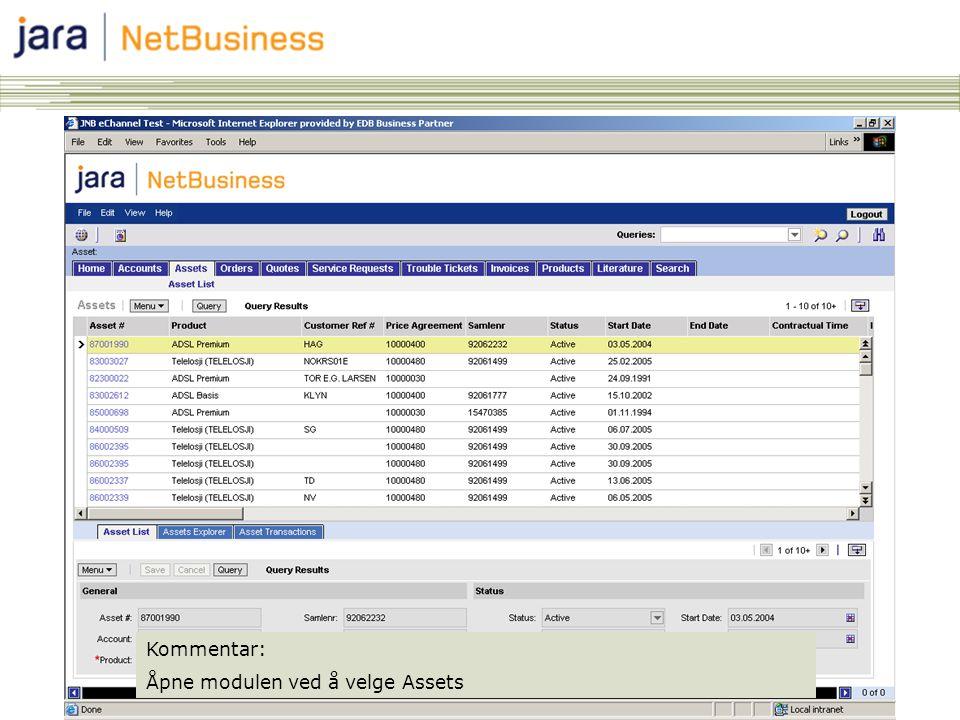 4 Asset module Asset listen viser bare hovedprodukter Viser følgende felter: ―Asset Number (Sambandsnummer) ―Produkt ―Account ―Status ―Prisavtale ―Samlenummer ―Bruke 1 informasjon ―Bruke 2 informasjon