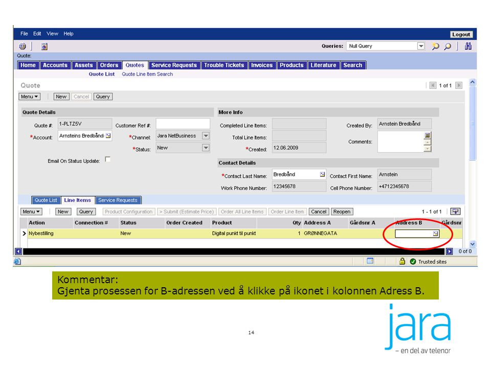 14 Kommentar: Gjenta prosessen for B-adressen ved å klikke på ikonet i kolonnen Adress B.