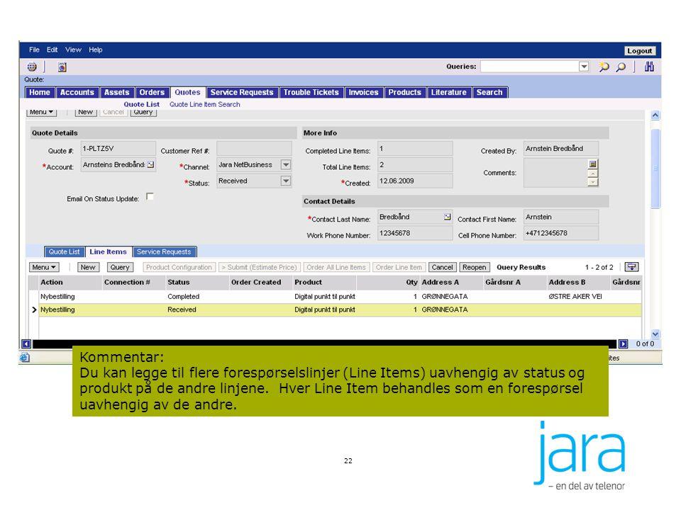 22 Kommentar: Du kan legge til flere forespørselslinjer (Line Items) uavhengig av status og produkt på de andre linjene.