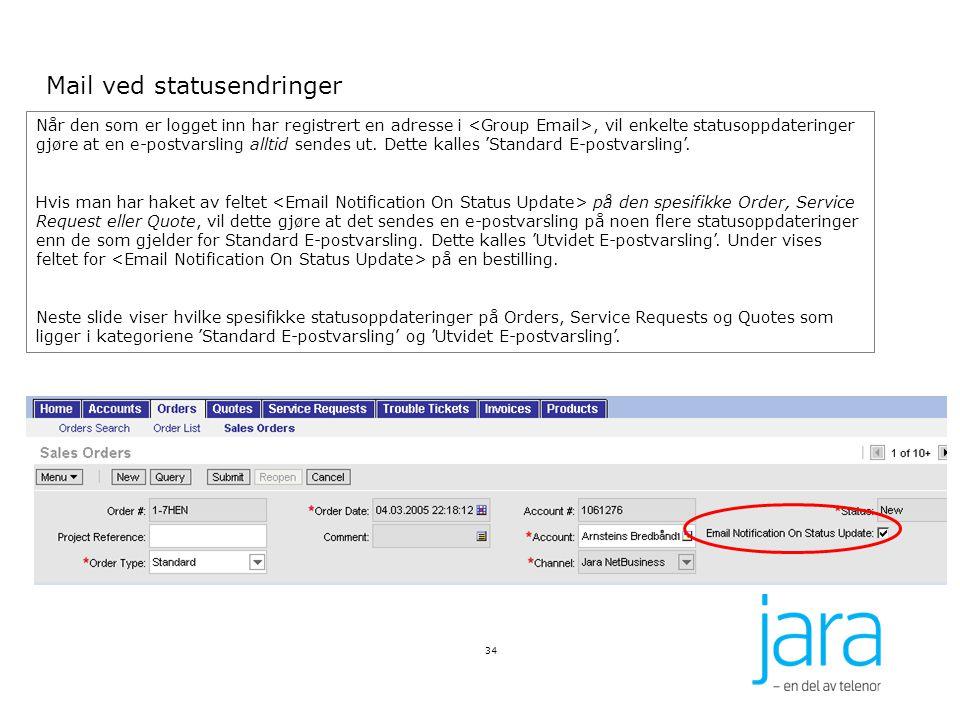 34 Når den som er logget inn har registrert en adresse i, vil enkelte statusoppdateringer gjøre at en e-postvarsling alltid sendes ut.