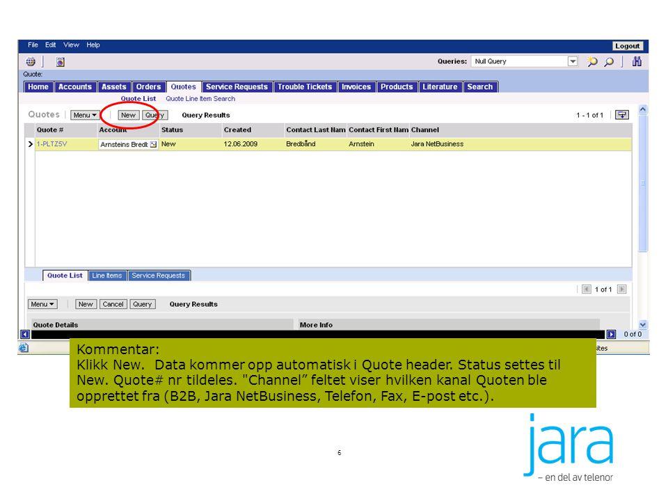 6 Kommentar: Klikk New.Data kommer opp automatisk i Quote header.