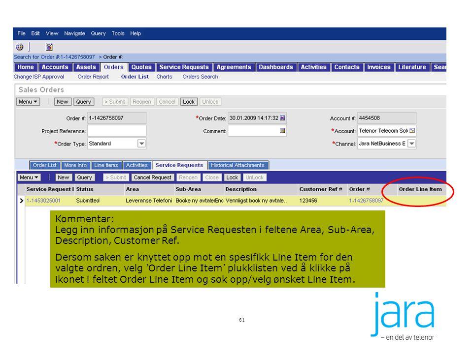 61 Kommentar: Legg inn informasjon på Service Requesten i feltene Area, Sub-Area, Description, Customer Ref.