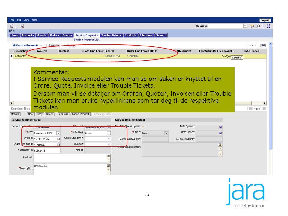 64 Kommentar: I Service Requests modulen kan man se om saken er knyttet til en Ordre, Quote, Invoice eller Trouble Tickets.