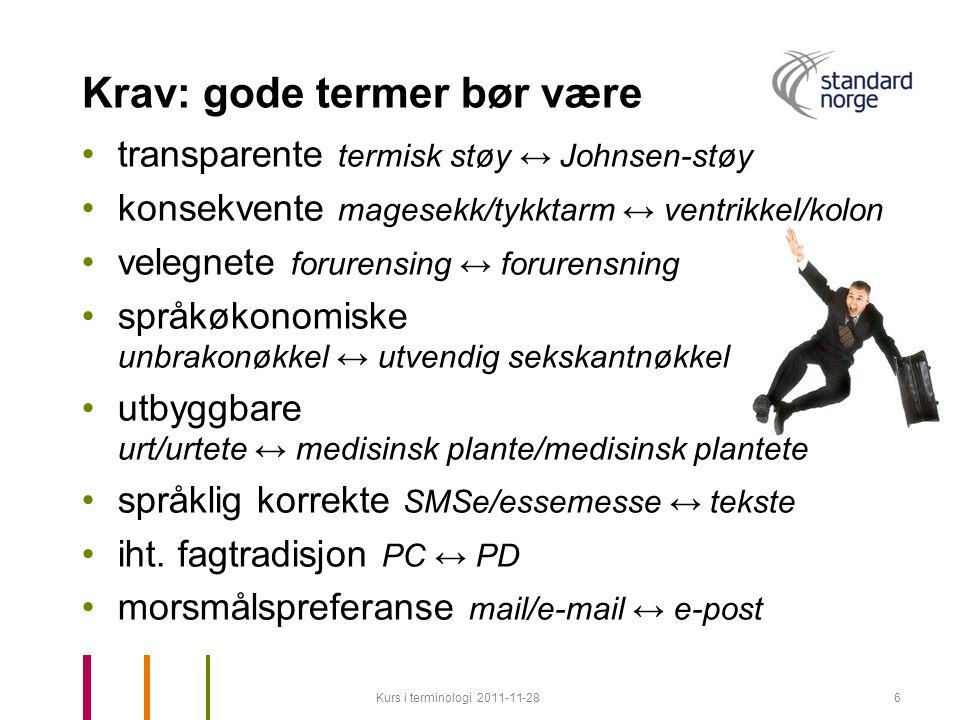 Krav: gode termer bør være transparente termisk støy ↔ Johnsen-støy konsekvente magesekk/tykktarm ↔ ventrikkel/kolon velegnete forurensing ↔ forurensn