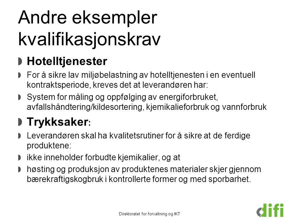 Andre eksempler kvalifikasjonskrav Hotelltjenester For å sikre lav miljøbelastning av hotelltjenesten i en eventuell kontraktsperiode, kreves det at l