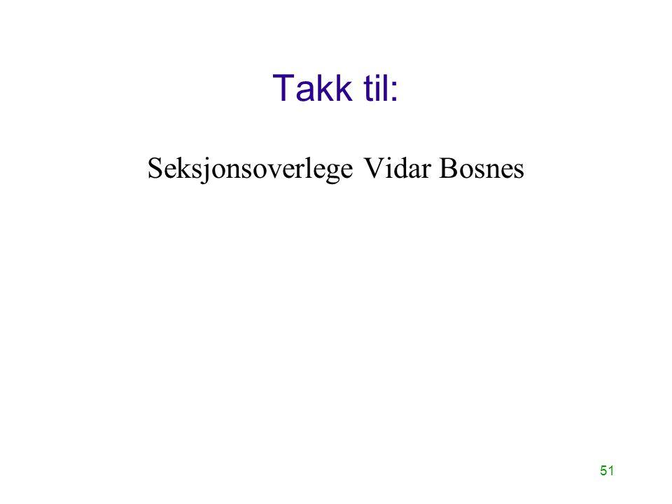 51 Takk til: Seksjonsoverlege Vidar Bosnes