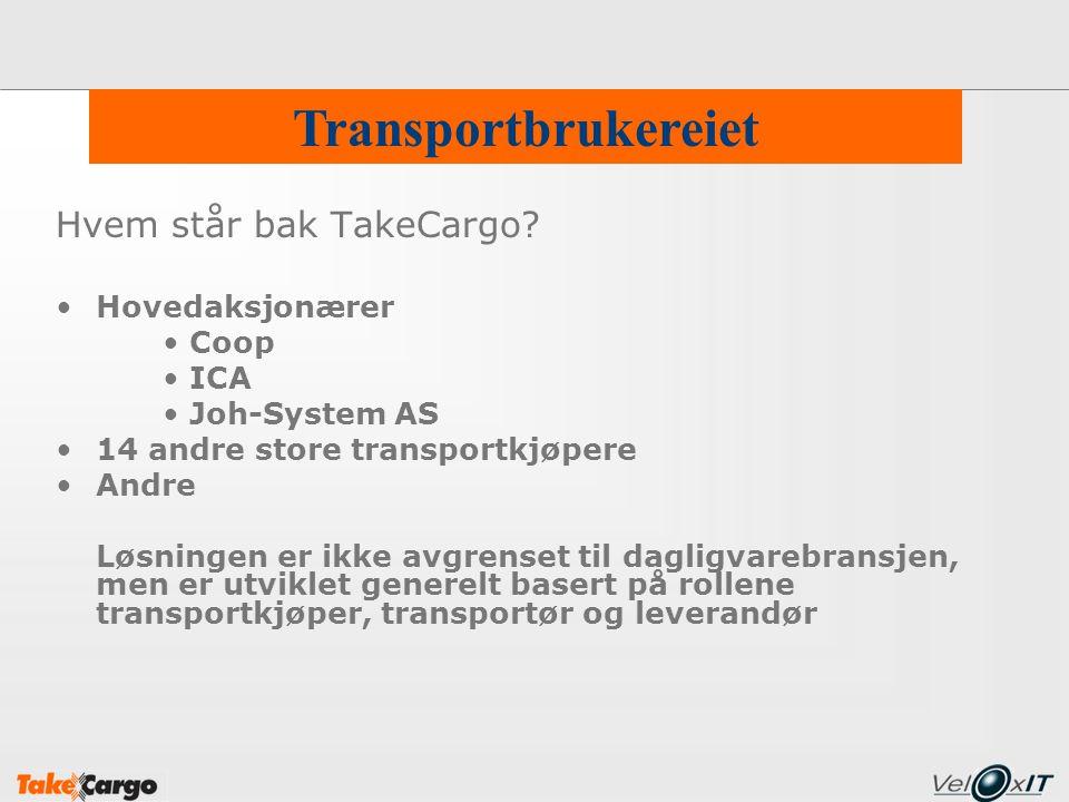 Transportbrukereiet Hvem står bak TakeCargo? Hovedaksjonærer Coop ICA Joh-System AS 14 andre store transportkjøpere Andre Løsningen er ikke avgrenset