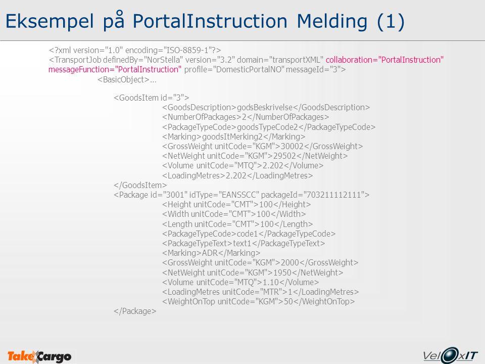 Eksempel på PortalInstruction Melding (1) <TransportJob definedBy=