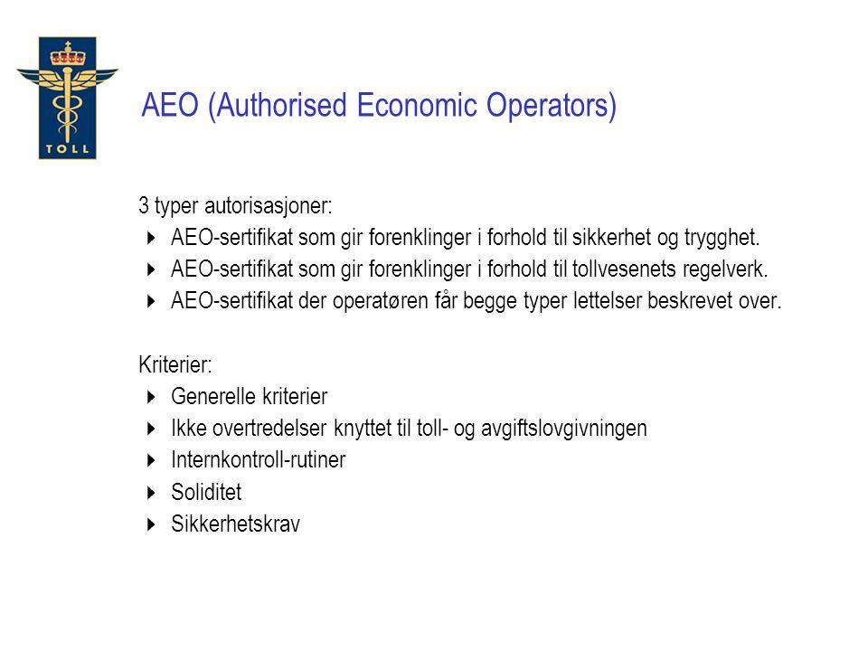3 typer autorisasjoner:  AEO-sertifikat som gir forenklinger i forhold til sikkerhet og trygghet.  AEO-sertifikat som gir forenklinger i forhold til