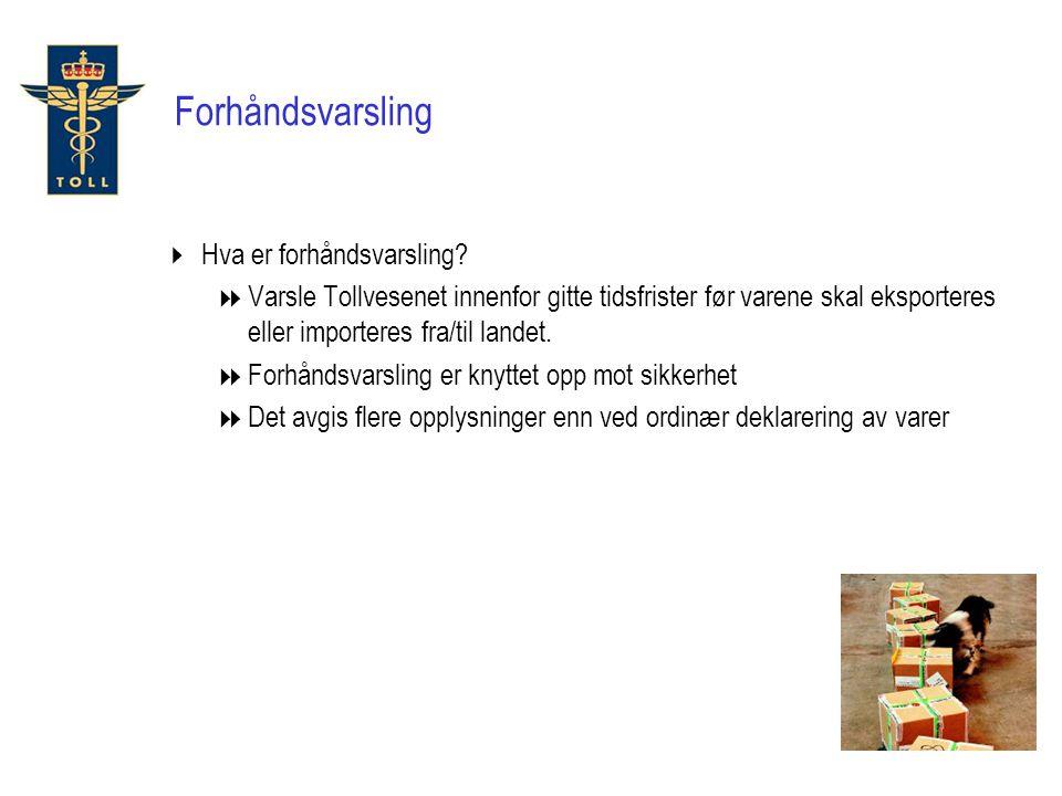 Norge3.land Innpasserings- tollsted Økonomisk operatør Økonomisk operatør Tollvesenet Deklarasjonsdata + Sikkerhetsinfo (1-24t før grensepass.) Nødvendig informasjon Risikoanalyse resultat Eksportdeklarasjon Norge innenfor EUs sikkerhetssone (3.