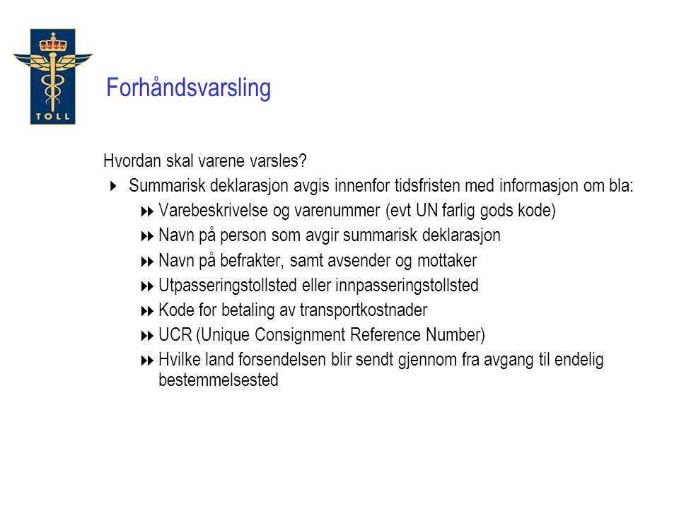 EUNorge Innpasserings- tollsted Økonomisk operatør Økonomisk operatør Tollvesenet Deklarasjonsdata + Sikkerhetsinfo (Senest ved grensepass.) Nødvendig informasjon Risikoanalyse resultat Norge utenfor sikkerhetssonen, men med avtale om forh.