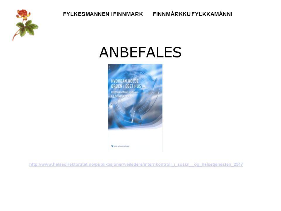 FYLKESMANNEN I FINNMARK FINNMÁRKKU FYLKKAMÁNNI ANBEFALES http://www.helsedirektoratet.no/publikasjoner/veiledere/internkontroll_i_sosial__og_helsetjenesten_2547