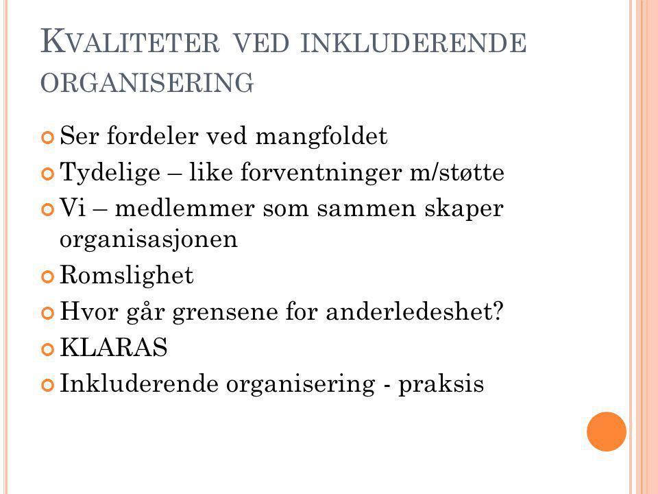 K VALITETER VED INDIVIDUELL INKLUDERING (Aagre og Bugge 1993: 28)