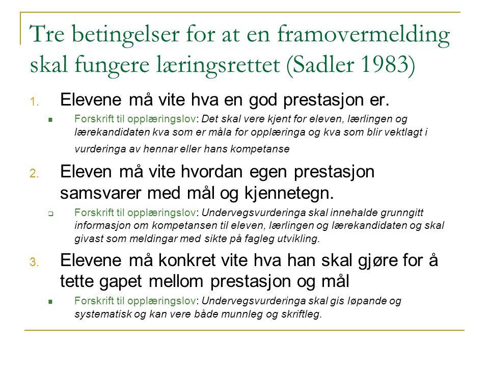 Tre betingelser for at en framovermelding skal fungere læringsrettet (Sadler 1983) 1.
