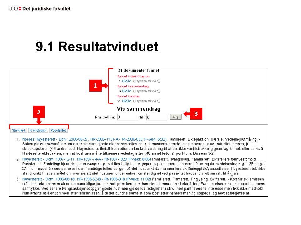 9.1 Resultatvinduet 3 2 1