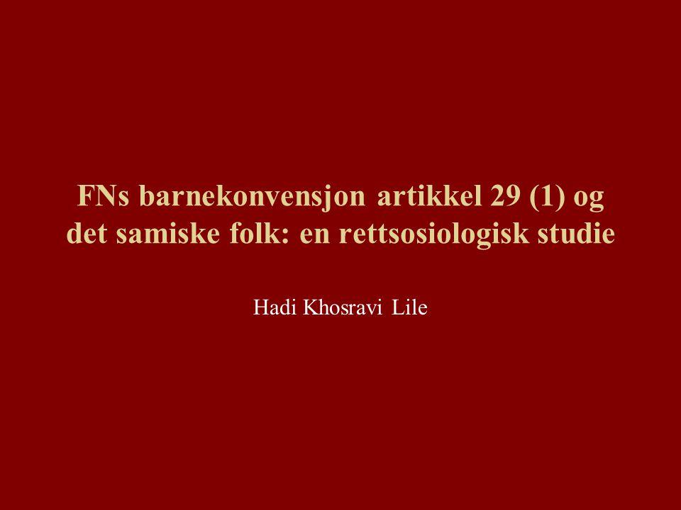 FNs barnekonvensjon artikkel 29 (1) og det samiske folk: en rettsosiologisk studie Hadi Khosravi Lile