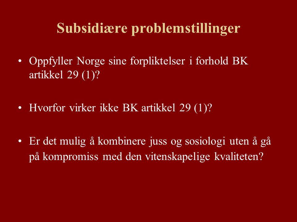 Subsidiære problemstillinger Oppfyller Norge sine forpliktelser i forhold BK artikkel 29 (1).