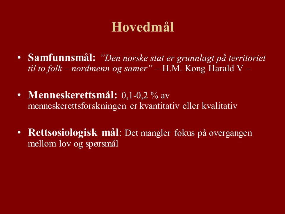 Hovedmål Samfunnsmål: Den norske stat er grunnlagt på territoriet til to folk – nordmenn og samer – H.M.