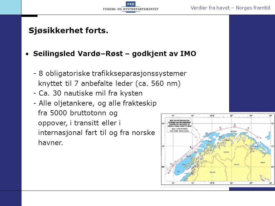 Verdier fra havet – Norges framtid Seilingsled Vardø–Røst – godkjent av IMO - 8 obligatoriske trafikkseparasjonssystemer knyttet til 7 anbefalte leder