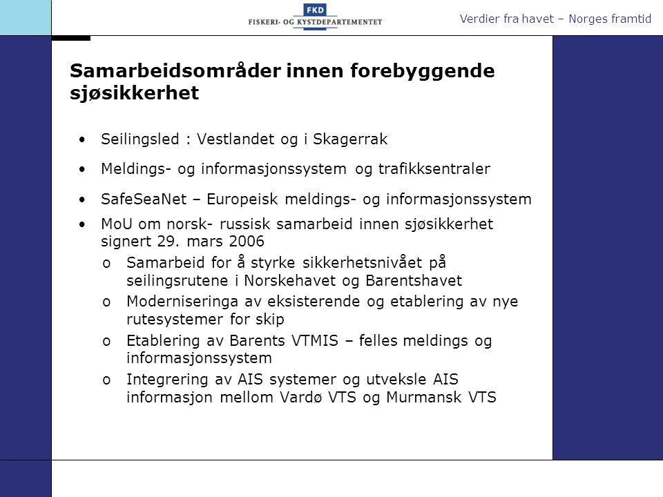 Verdier fra havet – Norges framtid Samarbeidsområder innen forebyggende sjøsikkerhet Seilingsled : Vestlandet og i Skagerrak Meldings- og informasjons