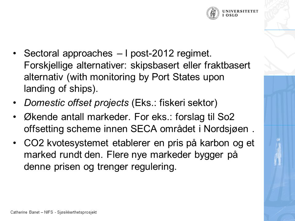 Catherine Banet – NIFS - Sjøsikkerthetsprosjekt Sectoral approaches – I post-2012 regimet.