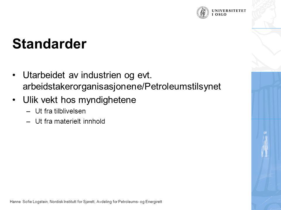 Hanne Sofie Logstein, Nordisk Institutt for Sjørett, Avdeling for Petroleums- og Energirett Standarder Utarbeidet av industrien og evt.