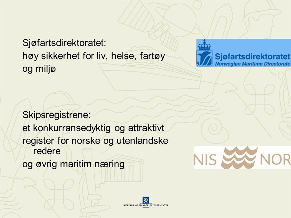 Sjøfartsdirektoratet: høy sikkerhet for liv, helse, fartøy og miljø Skipsregistrene: et konkurransedyktig og attraktivt register for norske og utenlandske redere og øvrig maritim næring