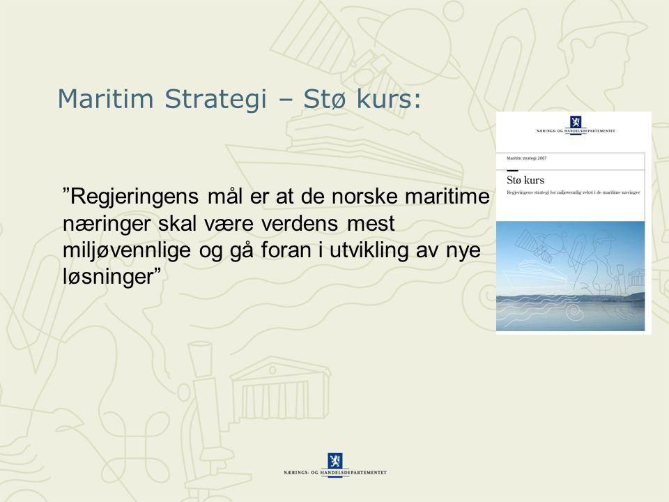 Regjeringens Nordområde strategi: Regjeringen vil at norsk skipsfart og norske maritime næringer skal delta aktivt i økonomisk virksomhet i nordområdene
