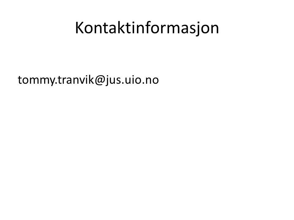 Kontaktinformasjon tommy.tranvik@jus.uio.no
