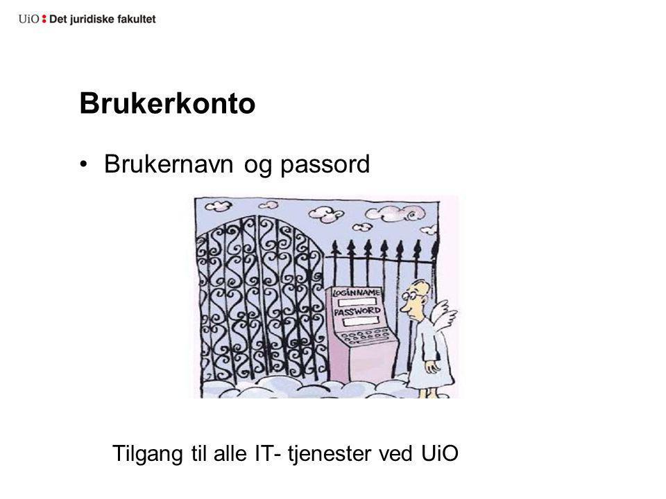 Brukerkonto Brukernavn og passord Tilgang til alle IT- tjenester ved UiO