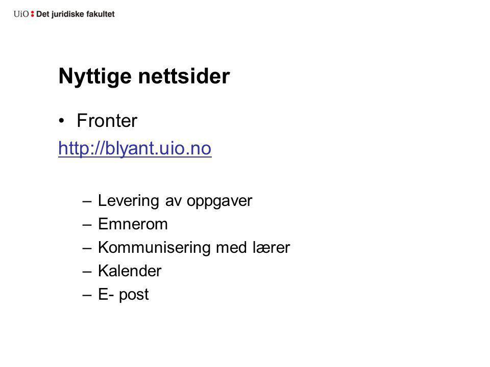 Nyttige nettsider Fronter http://blyant.uio.no –Levering av oppgaver –Emnerom –Kommunisering med lærer –Kalender –E- post