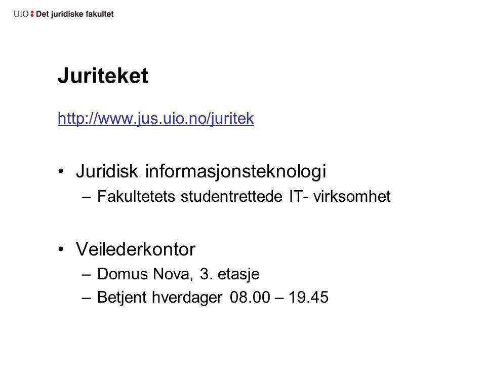 Juriteket http://www.jus.uio.no/juritek Juridisk informasjonsteknologi –Fakultetets studentrettede IT- virksomhet Veilederkontor –Domus Nova, 3. etasj