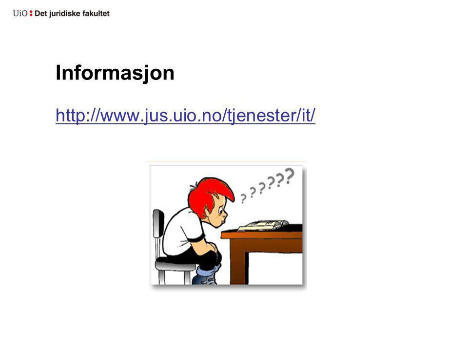 Informasjon http://www.jus.uio.no/tjenester/it/