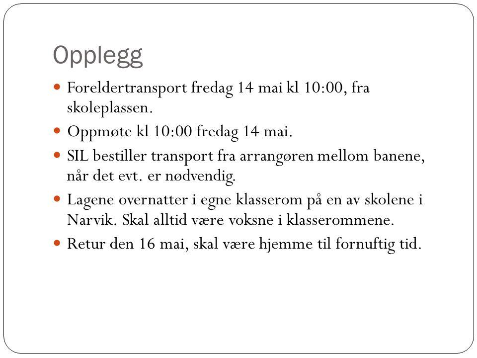 Opplegg Foreldertransport fredag 14 mai kl 10:00, fra skoleplassen.