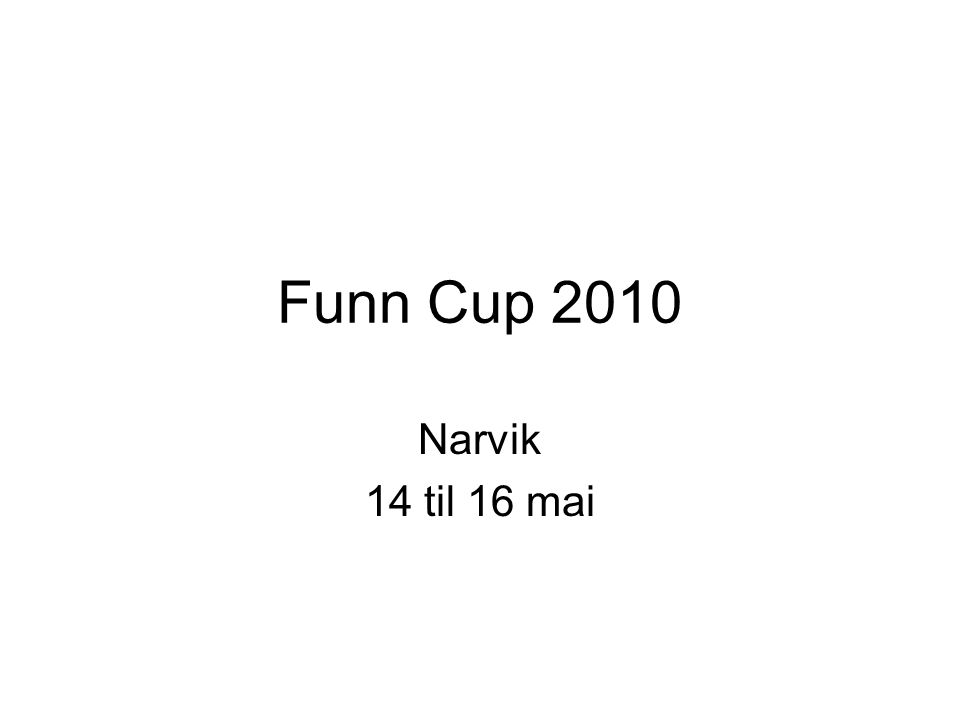 Funn Cup 2010 Narvik 14 til 16 mai