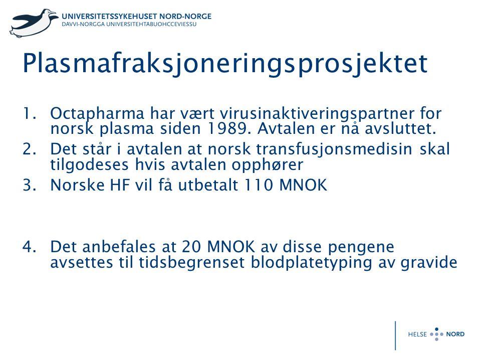 Plasmafraksjoneringsprosjektet 1.Octapharma har vært virusinaktiveringspartner for norsk plasma siden 1989.