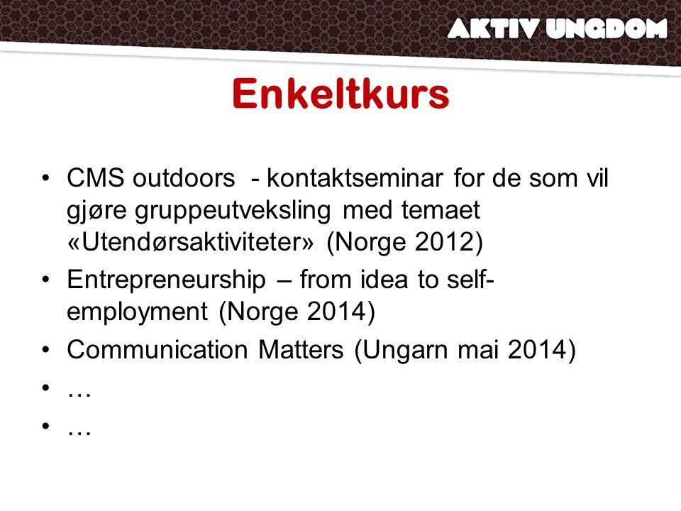 Enkeltkurs CMS outdoors - kontaktseminar for de som vil gjøre gruppeutveksling med temaet «Utendørsaktiviteter» (Norge 2012) Entrepreneurship – from idea to self- employment (Norge 2014) Communication Matters (Ungarn mai 2014) …
