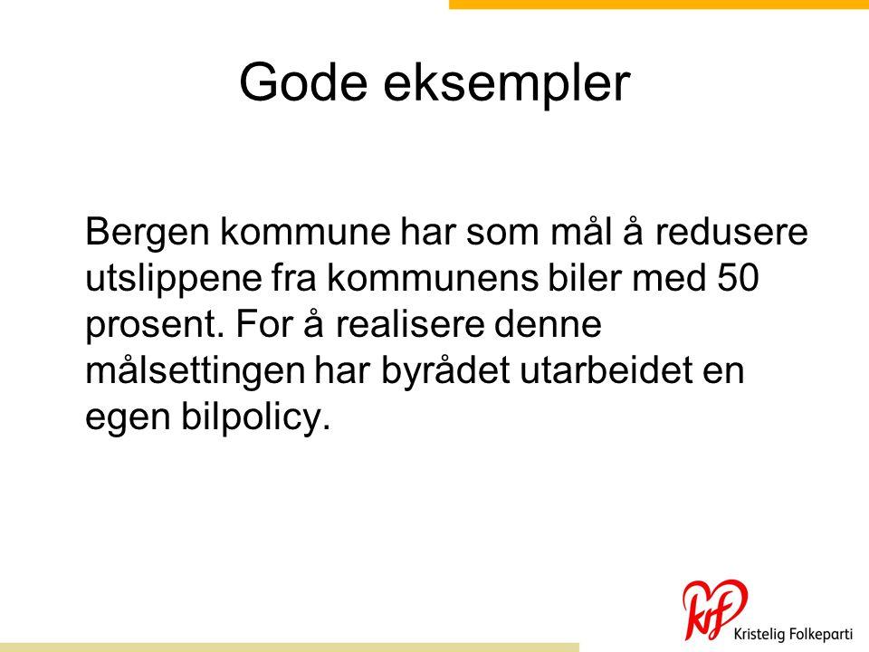 Gode eksempler Bergen kommune har som mål å redusere utslippene fra kommunens biler med 50 prosent.
