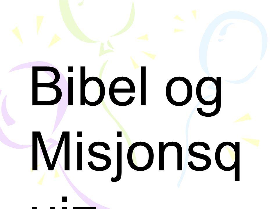 11 Hvilket land sender ut flest misjonærer i dag? a)Norge b)Grønland c)Kina d) Brasil