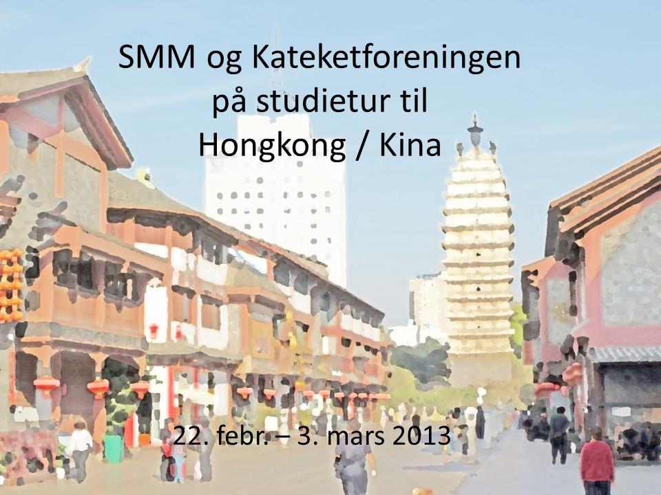 SMM og Kateketforeningen på studietur til Hongkong / Kina 22. febr. – 3. mars 2013