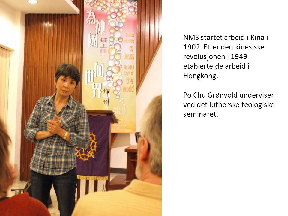 NMS startet arbeid i Kina i 1902. Etter den kinesiske revolusjonen i 1949 etablerte de arbeid i Hongkong. Po Chu Grønvold underviser ved det lutherske