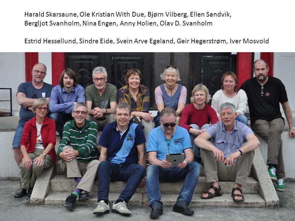 Harald Skarsaune, Ole Kristian With Due, Bjørn Vilberg, Ellen Sandvik, Bergljot Svanholm, Nina Engen, Anny Holien, Olav D. Svanholm Estrid Hessellund,