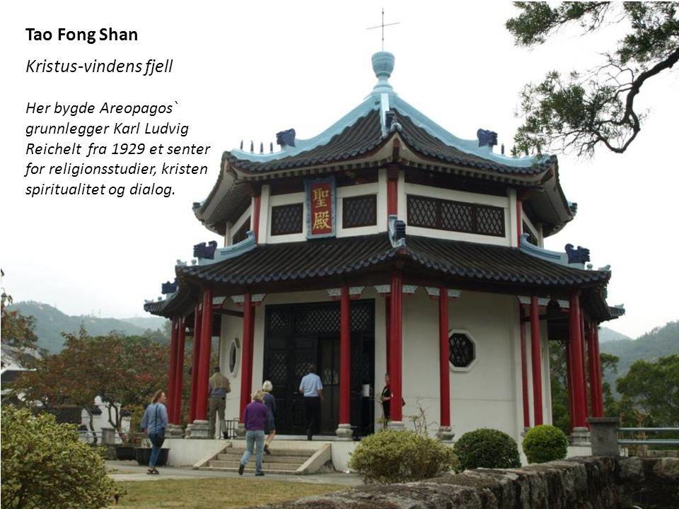 Tao Fong Shan er et misjonssenter etter Reichelts ånd også i dag