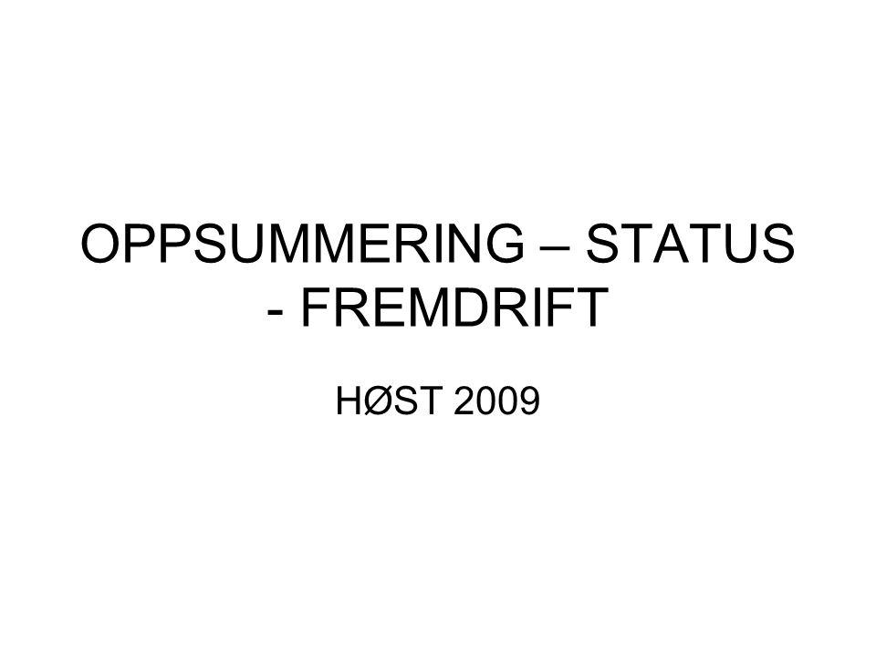 OPPSUMMERING – STATUS - FREMDRIFT HØST 2009