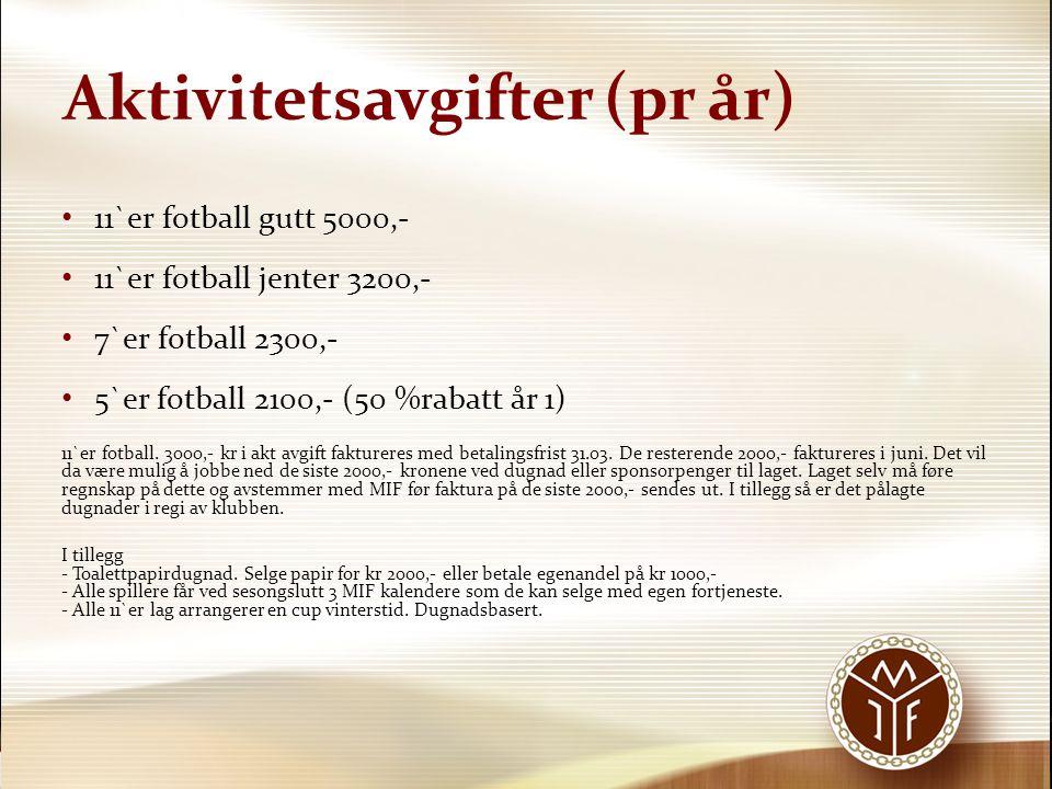 Aktivitetsavgifter (pr år) 11`er fotball gutt 5000,- 11`er fotball jenter 3200,- 7`er fotball 2300,- 5`er fotball 2100,- (50 %rabatt år 1) 11`er fotba